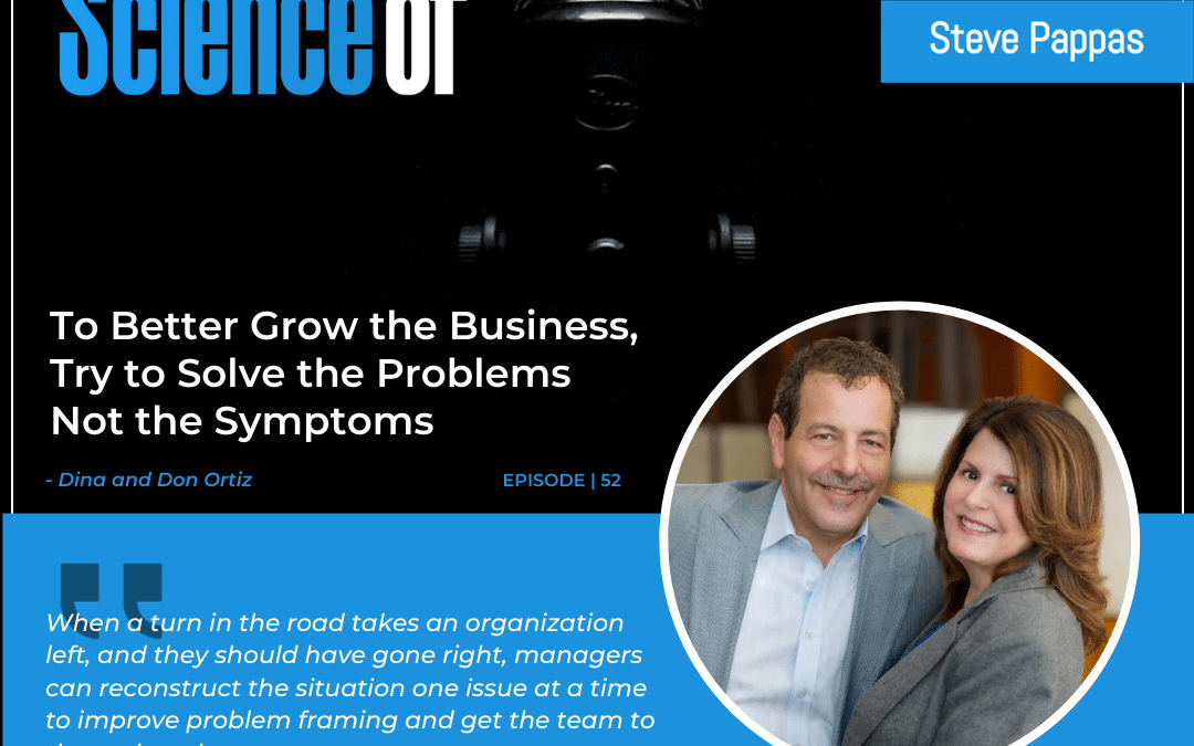 DEO Speaks: To Better Grow the Business Solve the Problems Not the Symptoms